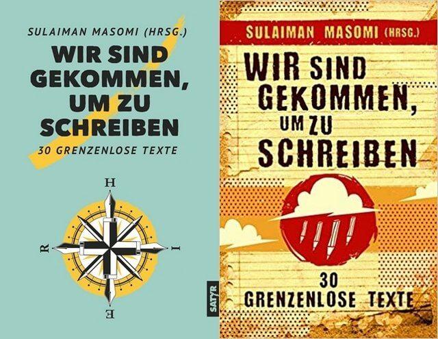 Sulaiman Masomi: Wir sind gekommen um zu schrieben, 30 grenzenloe Texte, Satyr-Verlag
