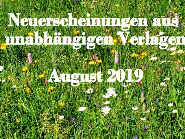 neue Bücher aus unabhängigen Verlagen die im August 2019 erscheinen
