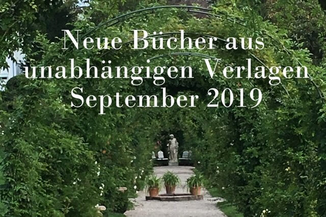 Neue Bücher aus unabhängigen Verlagen September 2019