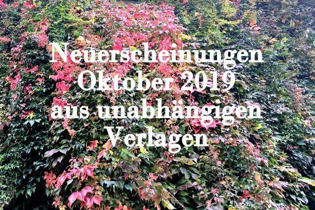 Neuerscheinungen Oktober 2019 aus unabhängigen Verlagen