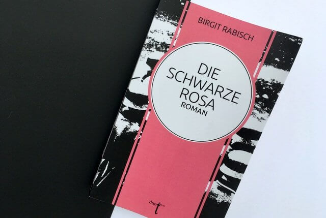 Birgit Rabisch: Die Schwarze Rosa, duotinca, Rezension
