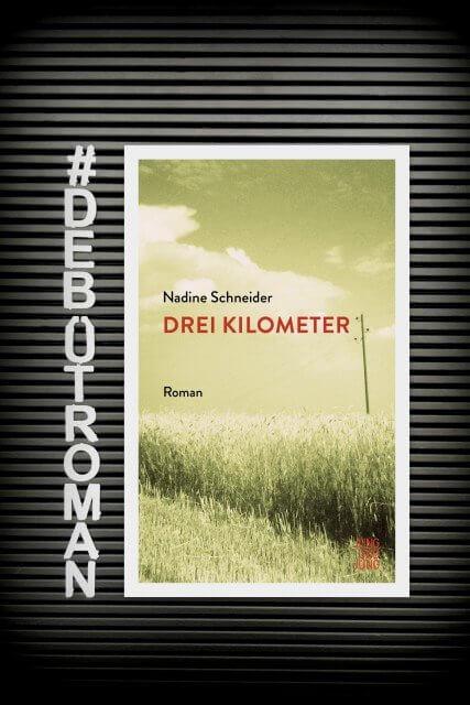Nadine Schneider, Drei Kilometer, Jung und Jung Verlag