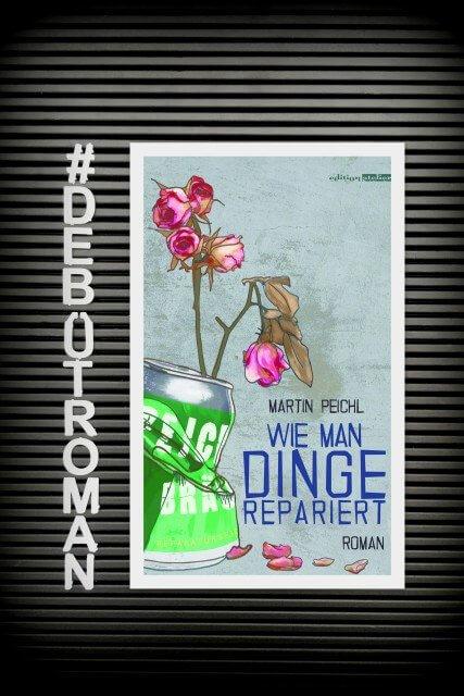 Blogerpreis, Debütroman, Martin Peichl, Wie man Dinge repariert, Rezension, edition atelier