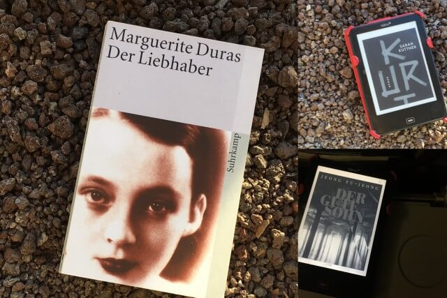 Marguerite Duras: Der Liebhaber, Sarah Kuttner: Kurt, Jeong Yu-Jeong: Der gute Sohn