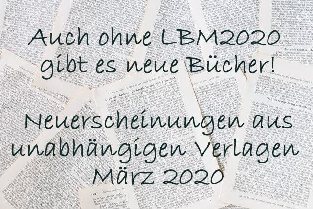 Neuerscheinungen März 2020 aus unabhängigen Verlagen