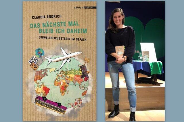 Claudia Endrich, Das nächste Mal bleib ich daheim. Edition Atelier