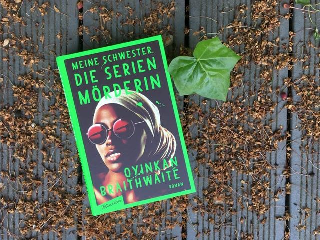 Oyinkan Braithwaite: Meine Schwester die Serienmörderin, Blumenbar Verlag Rezension
