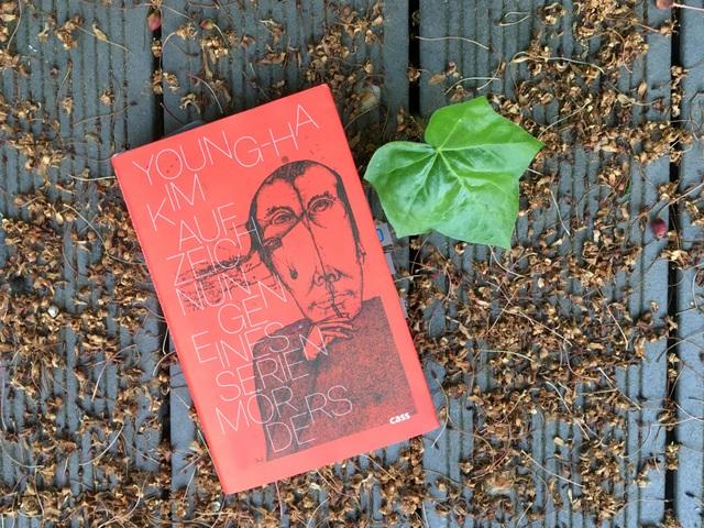 Young-Ha Kim: Die aufzeichnungen eines Serienmörders, cass Verlag, Rezension