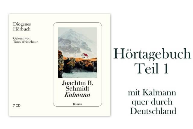 Joachim B. Schmidt: Kalmann, Hörbuch gesprochen von Timo Weisschnur, Rezension, Hörtagebuch