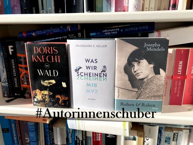 #Autorinnenschuber, drei Bücher von Autorinnen knapp vorgestellt