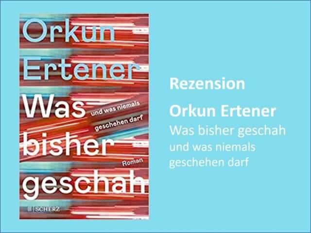 Rezension Orkun Ertener: Was bisher geschah